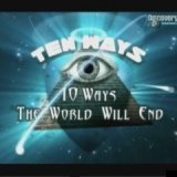 Discovery. 10 Вариантов Конца Света (Ten Ways The World Will End)