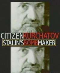 discoverykurchatov Игорь Курчатов   создатель советской атомной бомбы (Citizen Kurchatov   Stalins Bomb Maker)