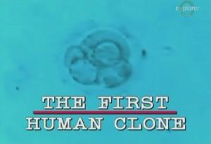 clon 300x205 Первый человеческий клон (The First Human Clone)