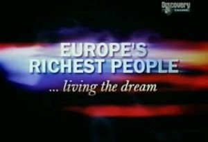 discoveryeuropes richest people 300x205 Discovery. Самые богатые люди Европы (Europes Richest People) 10 серий