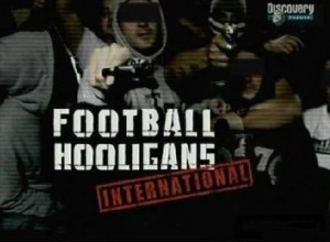 discoveryfootball hooligans 300x220 Discovery. Всемирный клуб футбольных хулиганов (Football Hooligans International) 10 серий