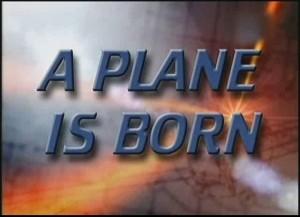 discoverya plane is born 300x217 Discovery. Рождение самолета (A Plane is Born) 15 серий