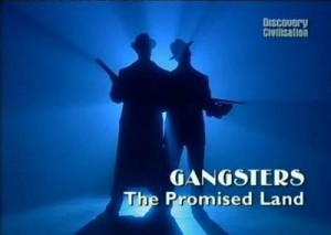 discoverygangsters 300x213 Discovery. Гангстеры. Земля обетованная (Gangsters. The Promised Land)