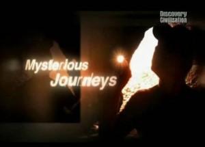 discoverymysterious journeys1 300x215 Discovery. Путешествие в таинственный мир (Mysterious Journeys) 6 серий