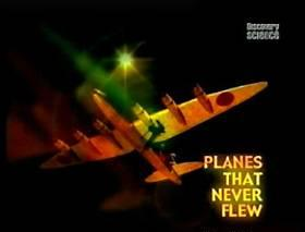 discoveryplanes that never flew Discovery. Самолеты, которые никогда не летали (Planes That Never Flew) 3 серии
