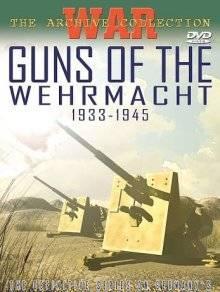 guns of the wehrmarcht 1933 1945 Артиллерия Вермахта 1933 1945 (Guns of The Wehrmacht 1933 1945)