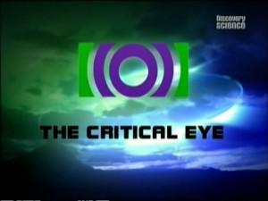 discoverycritical eye 300x225 Discovery. Критический взгляд (Critical Eye) 5 серий