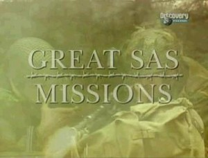 discoverygreat sas missions 300x228 Discovery. Самые крупные операции САС (Great SAS Missions) 6 серий