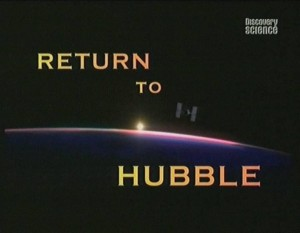discoveryreturn to hubble 300x233 Discovery. Возвращение телескопа Хаббл (Return To Hubble)