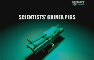 discoveryscientists guinea pigs 300x193 Discovery. Подопытные Кролики (Scientists Guinea Pigs)