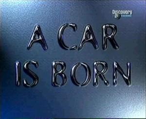 discoverya car is born 300x245 Discovery. Рождение автомобиля (A Car is Born) 16 серий