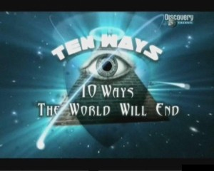 discoveryten ways the world will end 300x240 Discovery. 10 Вариантов Конца Света (Ten Ways The World Will End)