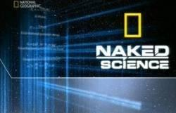 naked science С точки зрения науки. Дело О планете Земля (Naked Science) 51 серия
