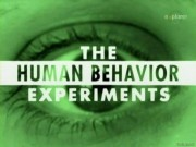 the human behavior experiments Опыты над поведением человека (The Human Behaviour Experiments)