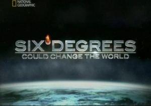 natgeosix degrees could change the world Шесть градусов, которые могут изменить мир (Six Degrees Could Change The World)