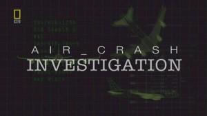 natgeoair crash investigation 300x169 Расследования авиакатастроф (Air Crash Investigation) 2 сезон